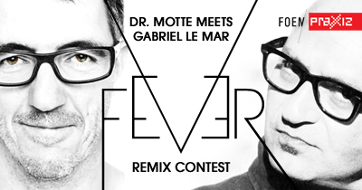 Dr. Motte meets Gabriel le Mar 'Fever' Remix Competition